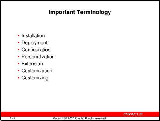 Important Terminology • Installation • Deployment • Configuration • Personalization • Extension •