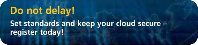 Do not delay! Set standards and keep your cloud secure – register today!