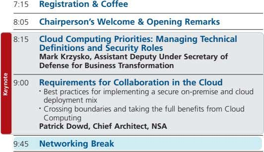 7:15 Registration & Coffee 8:05 Chairperson's Welcome & Opening Remarks 8:15 Cloud Computing Priorities:
