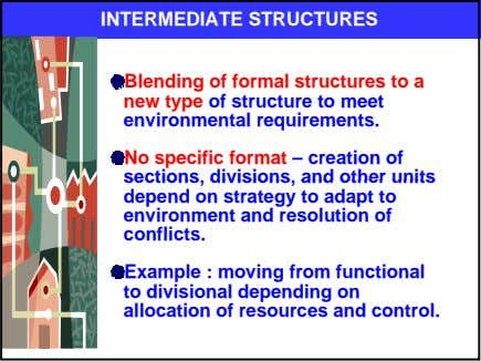 INTERMEDIATE STRUCTURES Blending of formal structures to a new type of structure to meet environmental