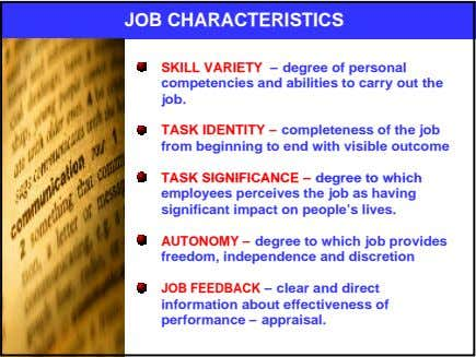 JOB CHARACTERISTICS SKILL VARIETY – degree of personal competencies and abilities to carry out the
