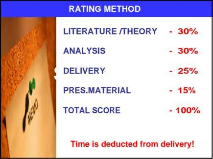 RATING METHOD LITERATURE /THEORY - 30% ANALYSIS - 30% SUMMARY DELIVERY - 25% PRES.MATERIAL -