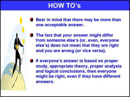HOW TO's Bear in mind that there may be more than one acceptable answer. The