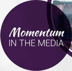 will take our places at the helm of the Pro- Life Movement. Momentum IN THE MEDIA