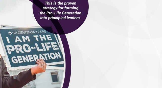This is the proven strategy for forming the Pro-Life Generation into principled leaders.