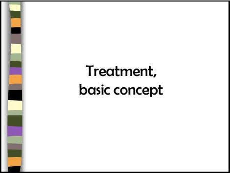 Treatment, basic concept