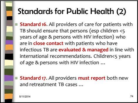 Standards for Public Health (2)  Standard 16. All providers of care for patients with