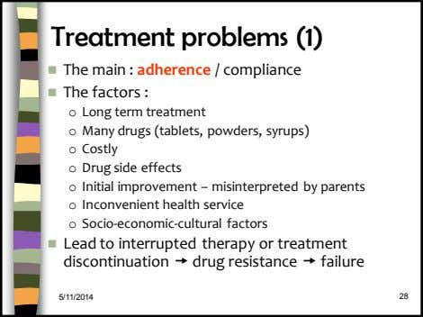 Treatment problems (1)  The main : adherence / compliance  The factors : o