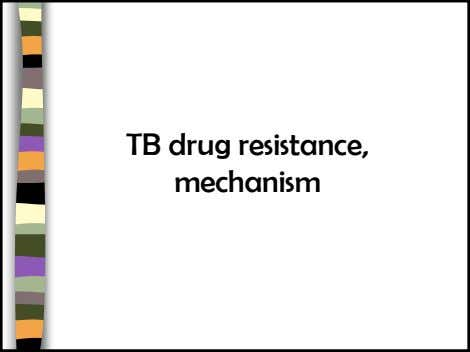 TB drug resistance, mechanism