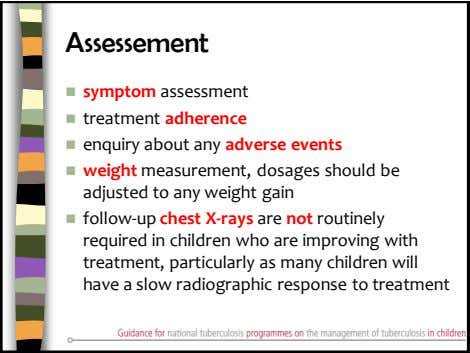 Assessement  symptom assessment  treatment adherence  enquiry about any adverse events  weight