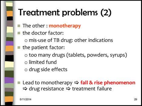 Treatment problems (2)  The other : monotherapy  the doctor factor: o mis-use of