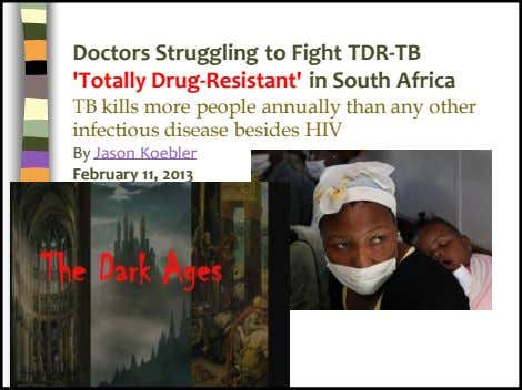 Doctors Struggling to Fight TDR-TB 'Totally Drug-Resistant' in South Africa TB kills more people annually
