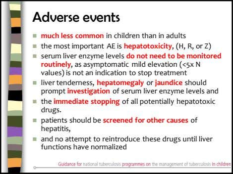 Adverse events  much less common in children than in adults  the most important