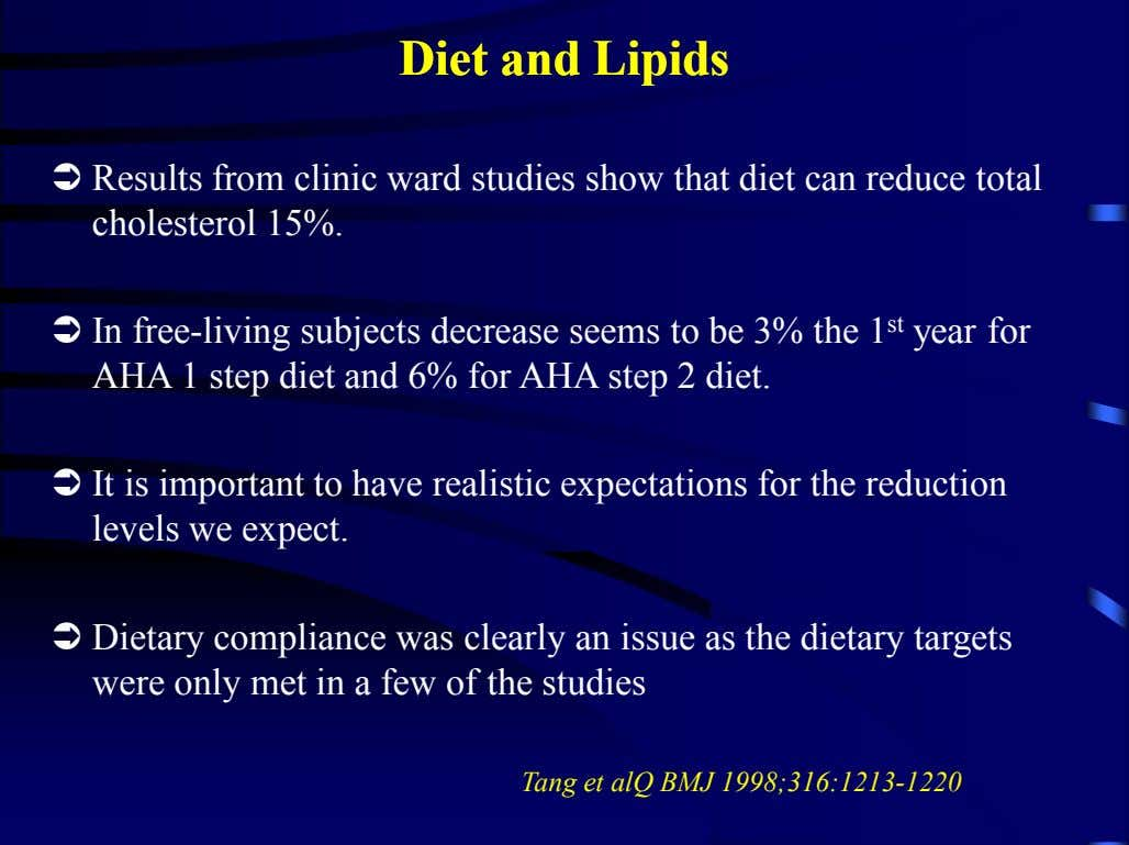 DietDiet andand LipidsLipids  Results from clinic ward studies show that diet can reduce total