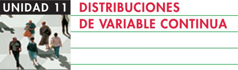 UNIDAD 11 DISTRIBUCIONES DE VARIABLE CONTINUA