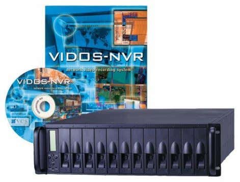 CCTV | VIDOS-NVR VIDOS-NVR VIDOS-NVR provides a long-term storage and retrieval solution for video and audio