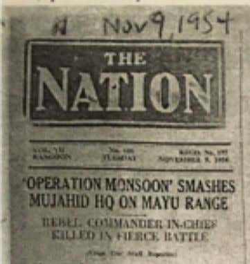 From Burma's newspaper THE NATION - Nov 9, 1954 'OPERATION MONSOON' SMASHES MUJAHID HQ ON MAYU