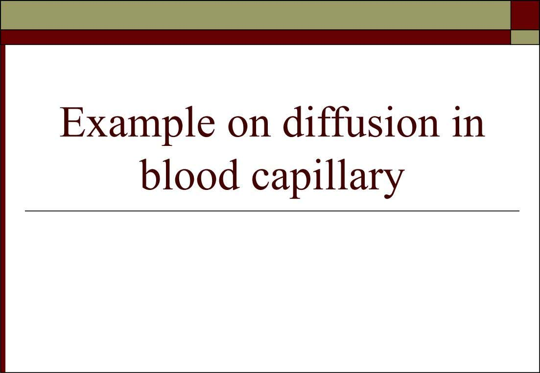 Example on diffusion in blood capillary