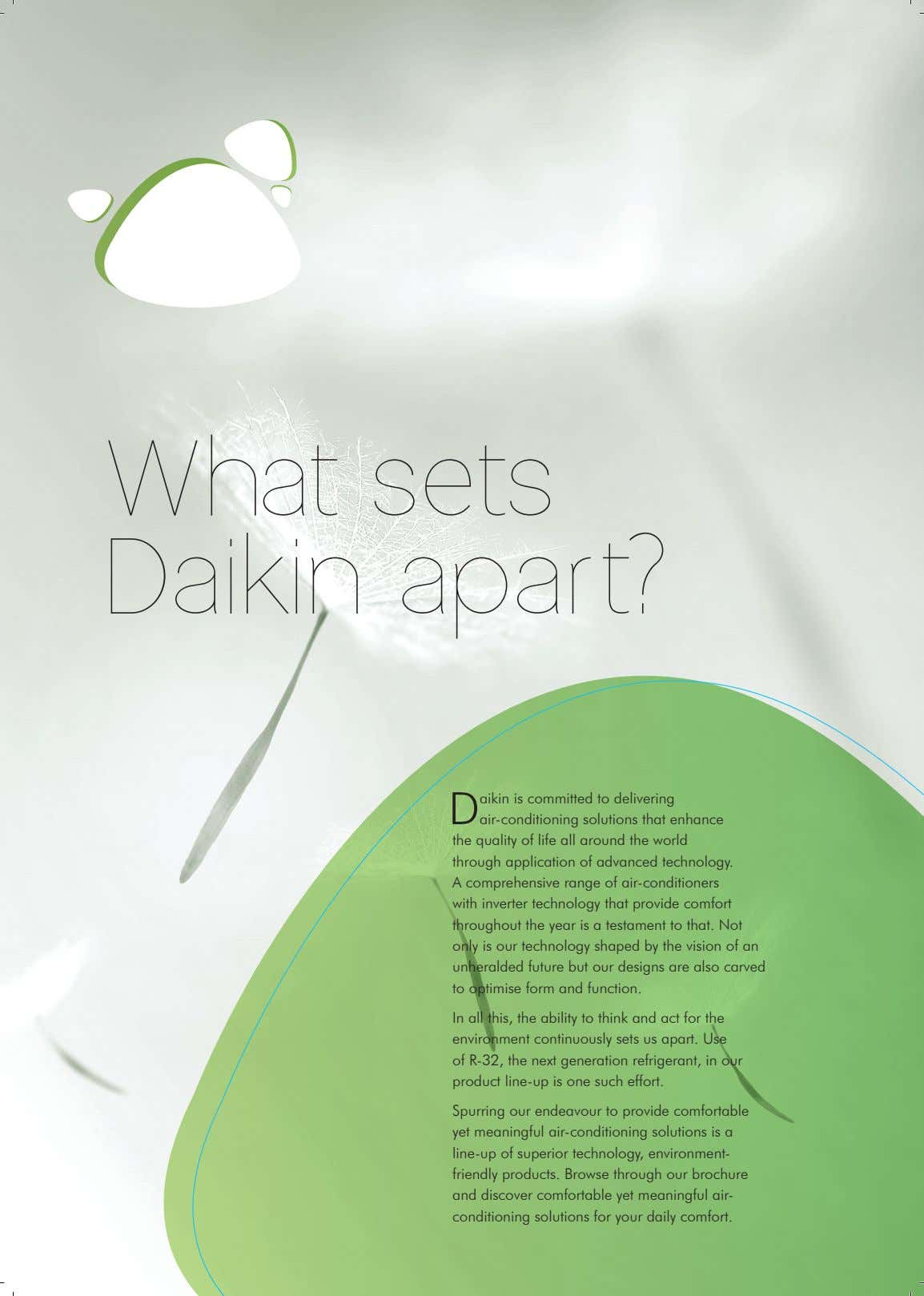 What sets Daikin apart? d aikin is committed to delivering air-conditioning solutions that enhance the