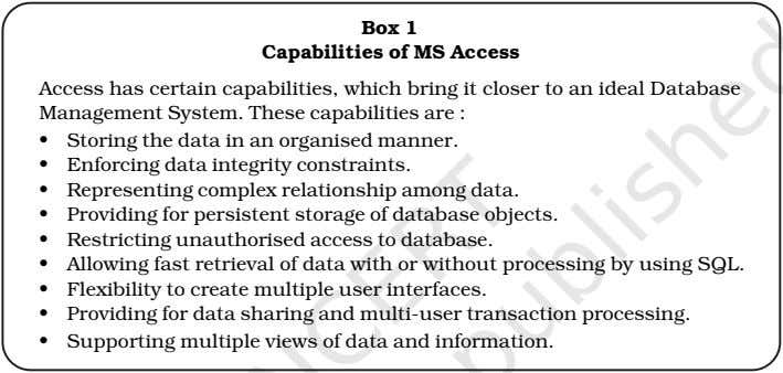 Box 1 Capabilities of MS Access Access has certain capabilities, which bring it closer to