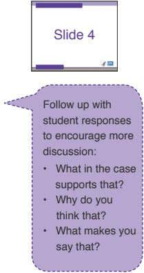 Slide 4 Follow up with student responses to encourage more discussion: • What in the
