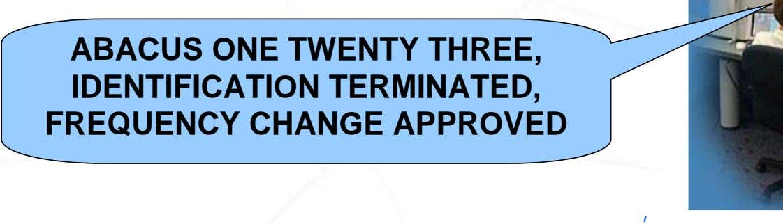 ABACUS ONE TWENTY THREE, IDENTIFICATION TERMINATED, FREQUENCY CHANGE APPROVED