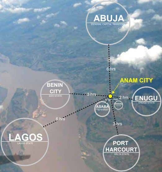 ABUJA FEDERAL CAPITAL TERRITORY 6 hrs ANAM CITY BENIN CITY 3 hrs EDO STATE 2