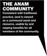 THE ANAM COMMUNITY Consistent with traditional practice, land is viewed as a communal asset and