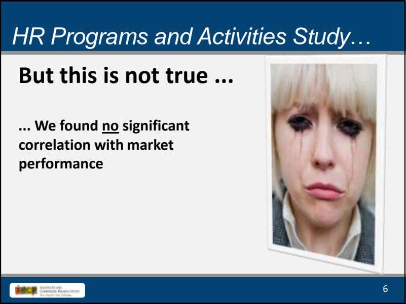 HR Programs and Activities Study… But this is not true We found no significant correlation