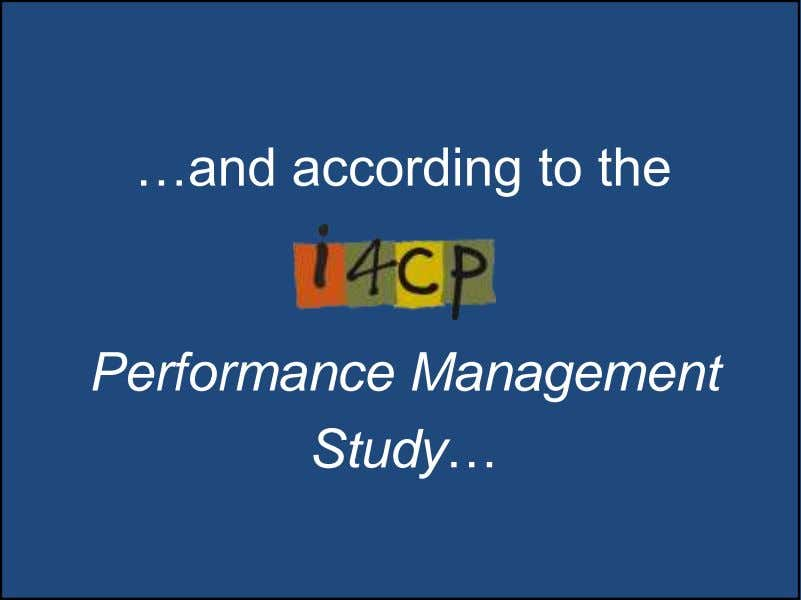 …and according to the Performance Management Study… 41