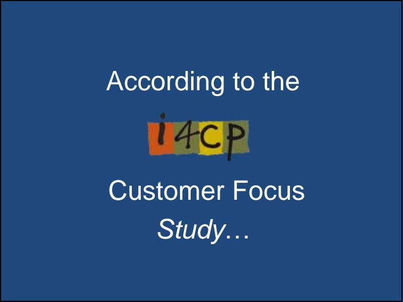 According to the Customer Focus Study… 61