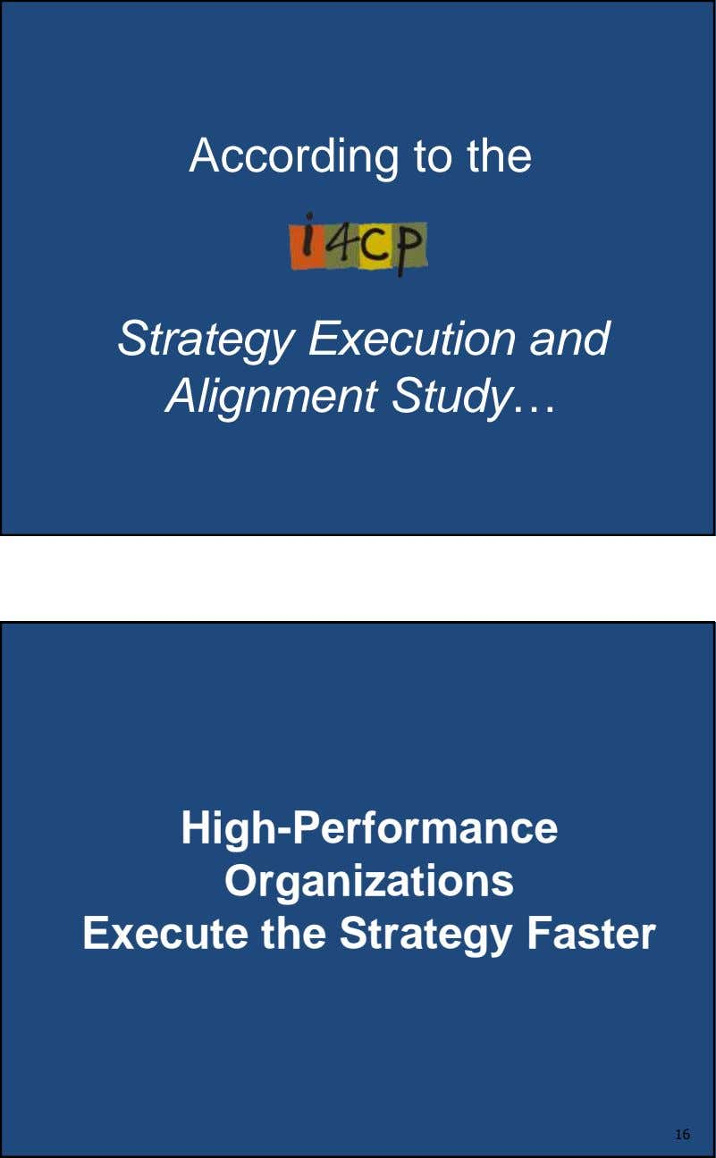 According to the Strategy Execution and Alignment Study… 15 High-Performance Organizations Execute the Strategy
