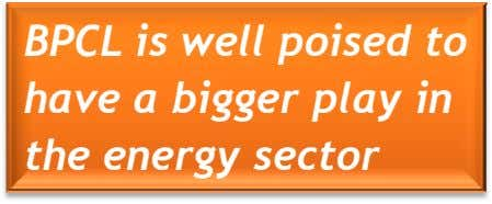BPCL is well poised to have a bigger play in the energy sector