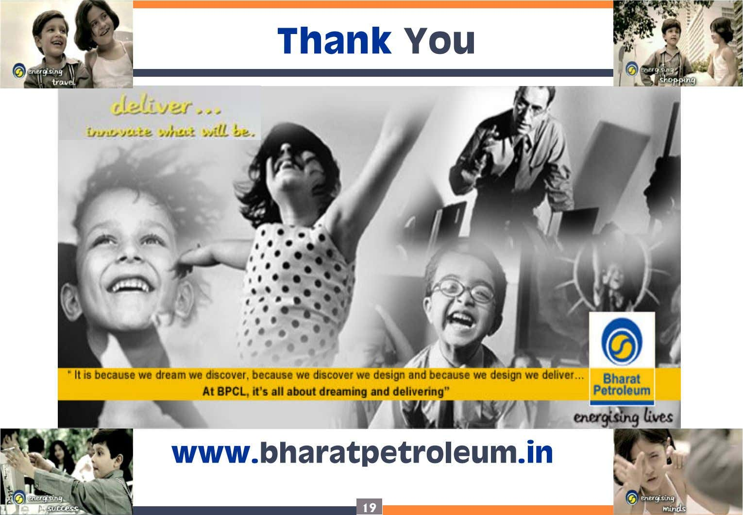 Thank You www.bharatpetroleum.in 19