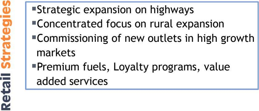 Strategic expansion on highways Concentrated focus on rural expansion Commissioning of new outlets in high