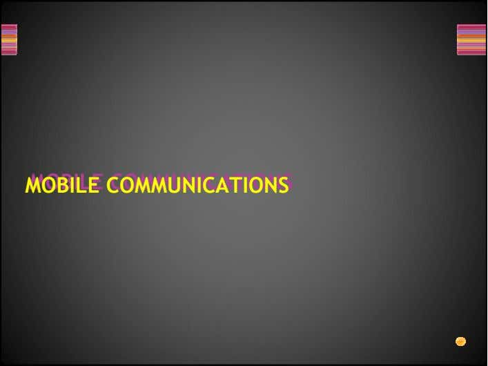 MOBILE MOBILE COMMUNICATIONS COMMUNICATIONS