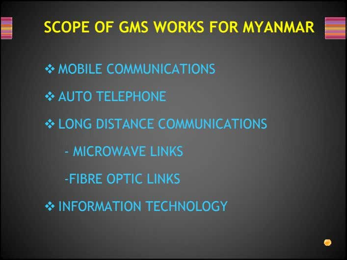SCOPE OF GMS WORKS FOR MYANMAR MOBILE COMMUNICATIONS AUTO TELEPHONE LONG DISTANCE COMMUNICATIONS - MICROWAVE