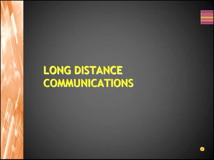 LONGLONG DISTANCEDISTANCE COMMUNICATIONSCOMMUNICATIONS