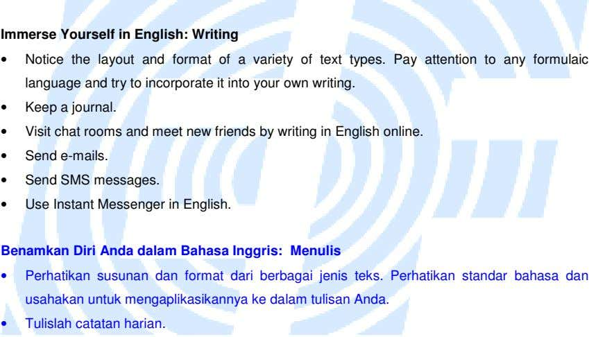 Immerse Yourself in English: Writing • Notice the layout and format of a variety of