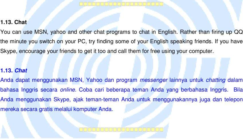 1.13. Chat You can use MSN, yahoo and other chat programs to chat in English.
