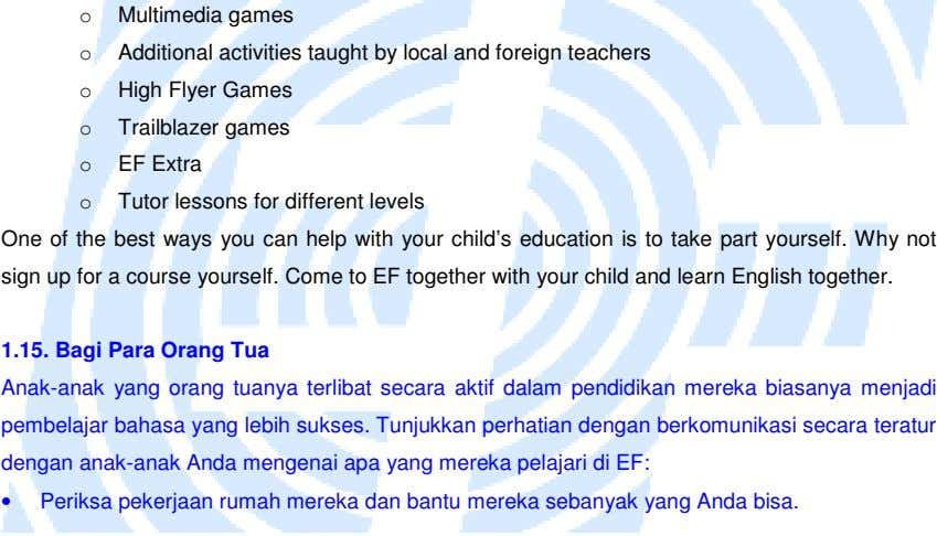 o Multimedia games o Additional activities taught by local and foreign teachers o High Flyer