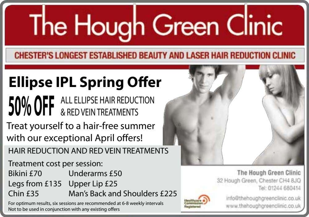 Ellipse IPL Spring Offer 50%OFF ALL ELLIPSEHAIRREDUCTION &REDVEINTREATMENTS Treat yourself to a hair-free summer