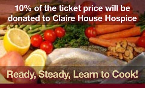 10% of the ticket price will be donated to Claire House Hospice Ready, Steady, Learn