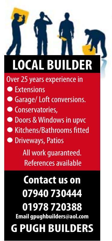 LOCAL BUILDER Over 25 years experience in l Extensions l Garage/ Loft conversions. l Conservatories,