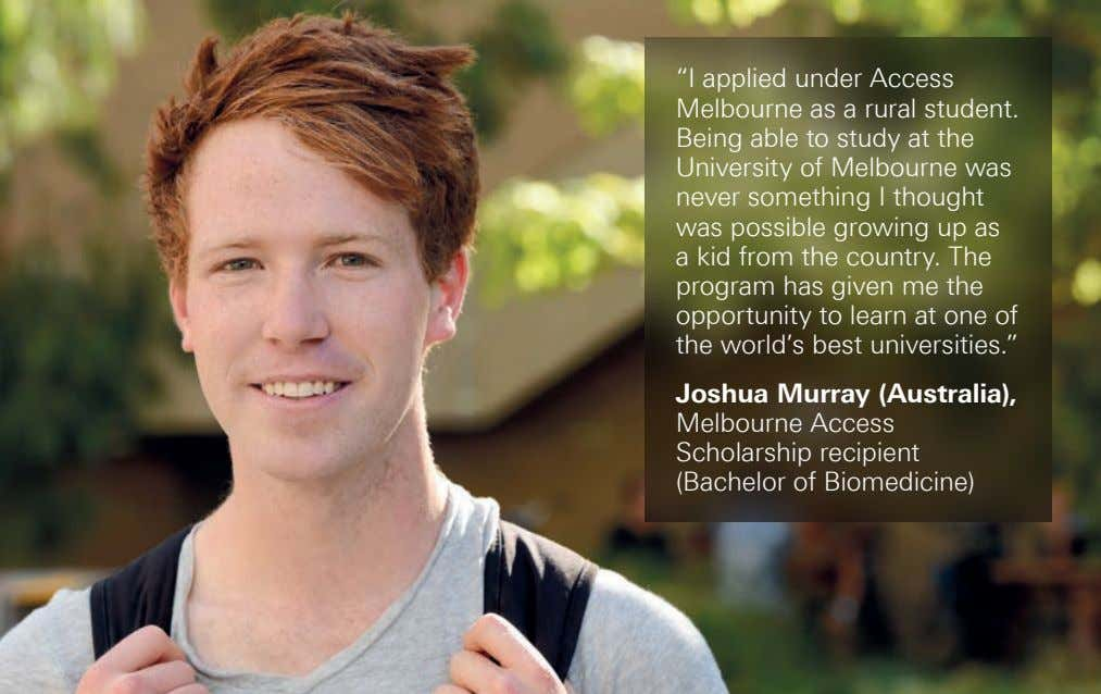 """I applied under Access Melbourne as a rural student. Being able to study at the"