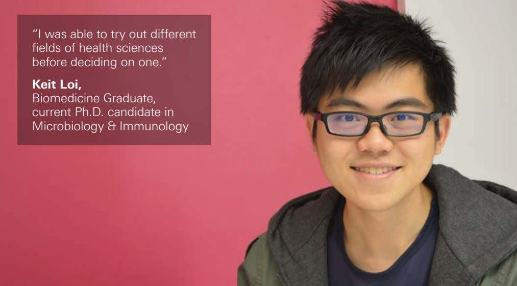 """I was able to try out different fields of health sciences before deciding on one."""