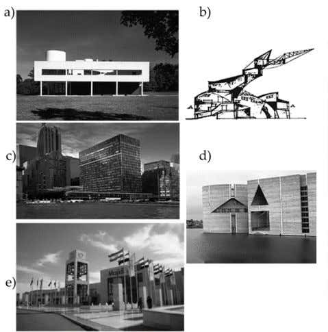 architecture has been created by the new imposed realities. Figure 3. a) Modern Architecture, France, Le