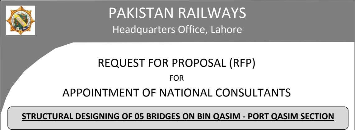 PAKISTAN RAILWAYS Headquarters Office, Lahore REQUEST FOR PROPOSAL (RFP) FOR APPOINTMENT OF NATIONAL CONSULTANTS