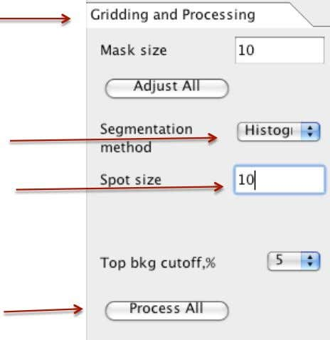 Execute Process vtrevino@itesm.mx - Select Gridding Tab -   Use Histogram Segmentation -   Spot Size
