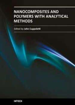 Nanocomposites and Polymers with Analytical Methods Edited by Dr. John Cuppoletti ISBN 978-953-307-352-1 Hard cover, 404